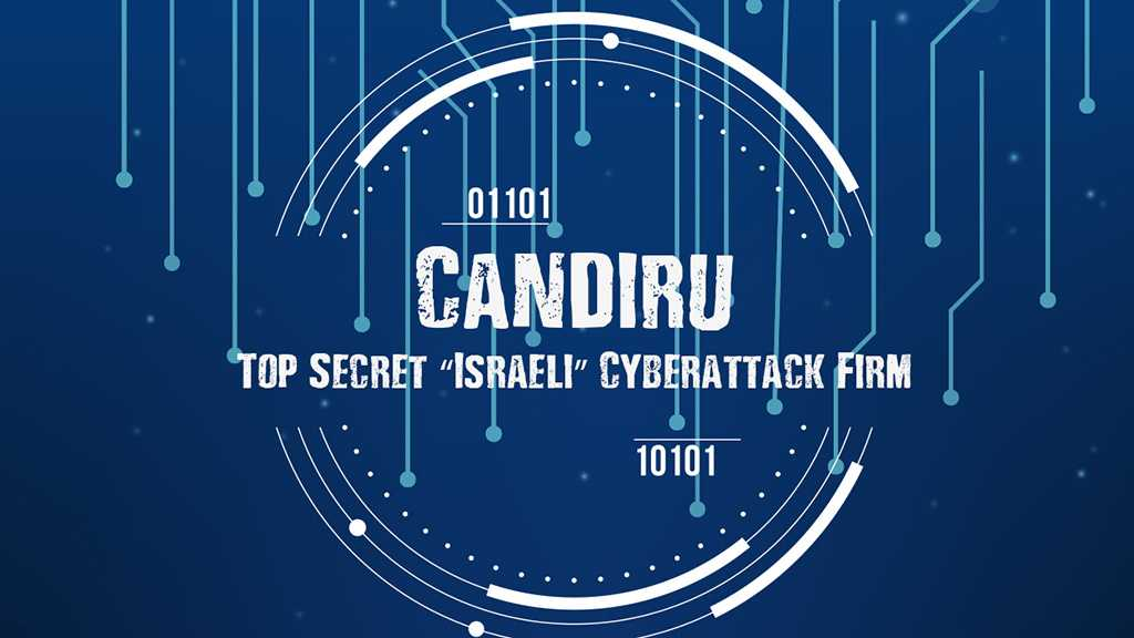 Candiru – «Israel's» Leading Cyber Firm As Mossad Nears 70 Years